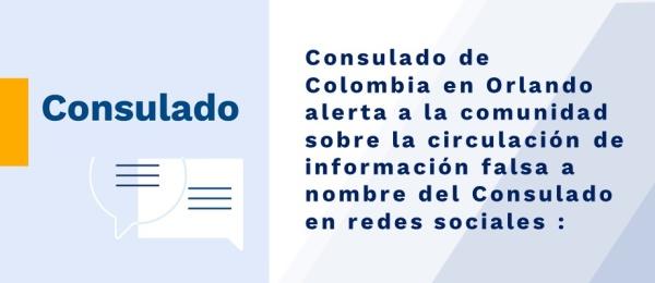Consulado de Colombia en Orlando alerta a la comunidad sobre la circulación de información falsa a nombre del Consulado