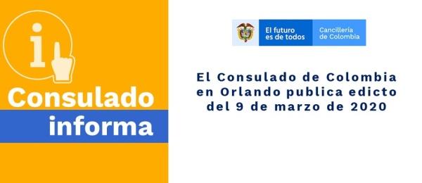 El Consulado de Colombia en Orlando publica edicto del 9 de marzo