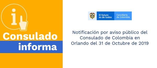 Notificación por aviso público del Consulado de Colombia en Orlando del 31 de Octubre de 2019
